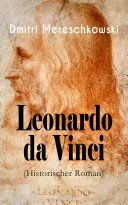 Leonardo da Vinci (Historischer Roman) - Vollständige deutsche Ausgabe