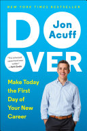Do Over: Make Today the First Day of Your New Career
