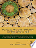 Modeling and Optimization of Biomass Supply Chains