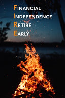 FIRE Financial Independence Retire Early