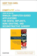 Computer Guided Applications for Dental Implants  Bone Grafting  and Reconstructive Surgery  Adapted Translation  Pageburst on KNO Retail Access Code Book