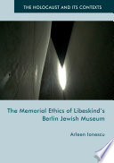 The Memorial Ethics of Libeskind s Berlin Jewish Museum