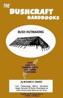 The Bushcraft Handbooks   Bush Hutmaking