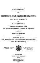 Grundrisz zur Geschichte der deutschen Dichtung aus den Quellen: -13. Bd. Vom Weltfrieden bis zur Französischen Revolution 1830. 7 v