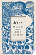 Miss Jane  A Novel