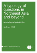 A typology of questions in Northeast Asia and beyond