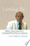 Letting be  : Fred Dallmayr's Cosmopolitical Vision