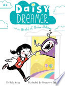 Daisy Dreamer and the World of Make Believe Book