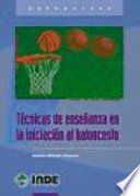 Técnicas de enseñanza en la iniciación al baloncesto