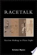 """Racetalk: Racism Hiding in Plain Sight"" by Kristen A. Myers"