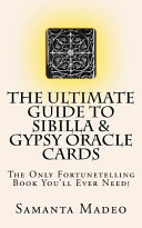 The Ultimate Guide to Sibilla and Gypsy Oracle Cards