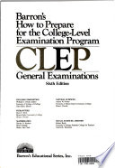 Barron's how to Prepare for the College-level Examination Program, CLEP, General Examinations