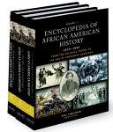 Encyclopedia of African American History, 1619-1895