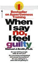 When I Say No, I Feel Guilty