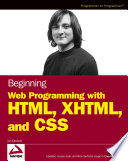 """Beginning Web Programming with HTML, XHTML, and CSS"" by Jon Duckett"