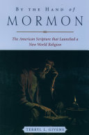 By the Hand of Mormon: The American Scripture that Launched ...