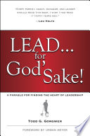 """""""Lead... for God's Sake!: A Parable for Finding the Heart of Leadership"""" by Todd Gongwer, Urban Meyer"""
