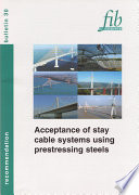 Acceptance Of Stay Cable Systems Using Prestressing Steels