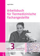 Arbeitsbuch für Tiermedizinische Fachangestellte Bd.3