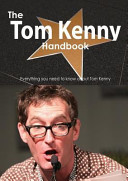 The Tom Kenny Handbook   Everything You Need to Know about Tom Kenny