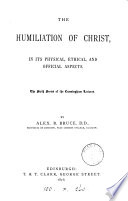 The Humiliation Of Christ In Its Physical Ethical And Official Aspects