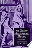 The Rise of Supernatural Fiction  1762 1800