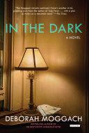 In The Dark: A Novel