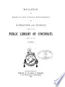 Bulletin Of Books In The Various Departments Of Literature And Science Added To The Public Library Of Cincinnati During The Year