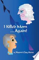 I Killed Mom       Again