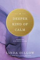 A Deeper Kind of Calm