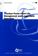 Nuclear Power Plant Life Management and Longer-term Operation