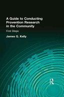 A Guide to Conducting Prevention Research in the Community