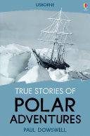 True Stories of Polar Adventures