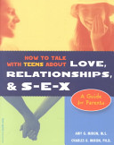 How to Talk with Teens about Love, Relationships & S-E-X