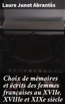 Pdf Choix de mémoires et écrits des femmes françaises au XVIIe, XVIIIe et XIXe siècle Telecharger
