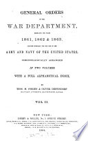 General orders     1861 1862   1863  adapted for the use of the army and navy  Chronologically arranged  with index  by T M  O Brien   O  Diefendorf