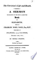 The Christian s life and death  a sermon occasioned by the death of E  Noel