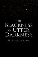 The Blackness of Utter Darkness