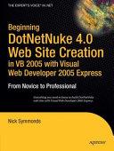 Beginning DotNetNuke 4 0 Website Creation in VB 2005 with Visual Web Developer 2005 Express