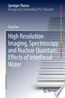 High Resolution Imaging  Spectroscopy and Nuclear Quantum Effects of Interfacial Water Book
