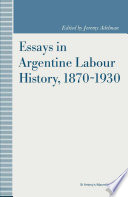Essays in Argentine Labour History  1870 1930
