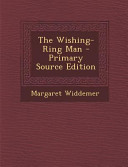 The Wishing Ring Man   Primary Source Edition