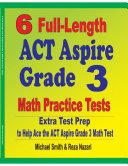 6 Full Length ACT Aspire Grade 3 Math Practice Tests