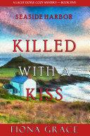 Killed With a Kiss (A Lacey Doyle Cozy Mystery—Book 5) [Pdf/ePub] eBook