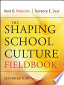 """The Shaping School Culture Fieldbook"" by Kent D. Peterson, Terrence E. Deal"