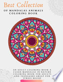 Best Collection Of Mandalas Animals Coloring Book