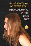 THE BEST FUNNY JOKES AND RIDDLES BOOK   RELAXING PASTIME FOR ADULTS   LEISURE ACTIVITIES TO HELP YOU REDUCE STRESS   COLORFUL GUIDE