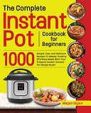 The Complete Instant Pot Cookbook for Beginners