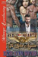 Healing Hearts 6: To Love Again (Siren Publishing Menage Everlasting)