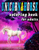 Unicorn and Horse Coloring Book for Adult
